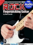 Rock Fingerstyle Guitar Lessons: Teach Yourself How to Play Guitar (Free Audio Available) by LearnToPlayMusic.com