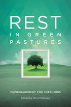 Rest in Green Pastures: Encouragement for Shepherds by Jerrie Barber