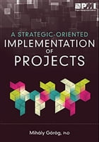 Strategic-Oriented Implementation of Projects by Mihaly Görög, MSc, PMI-RMP, PMI-SP, PMP