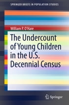 The Undercount of Young Children in the U.S. Decennial Census