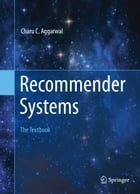 Recommender Systems: The Textbook by Charu C. Aggarwal