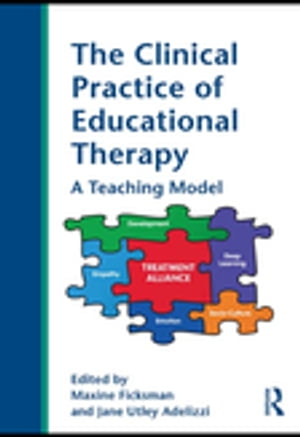 The Clinical Practice of Educational Therapy A Teaching Model