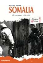 Somalia: US Intervention, 1992–1994 by Peter Baxter