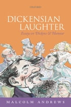 Dickensian Laughter: Essays on Dickens and Humour