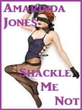 Shackle me Not