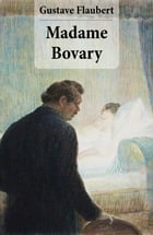 Madame Bovary (texto completo, con índice activo) by Gustave Flaubert