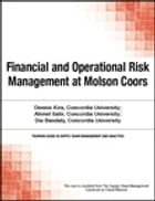 Financial and Operational Risk Management at Molson Coors by Chuck Munson
