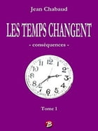 LES TEMPS CHANGENT - Tome 1 by Jean Chabaud