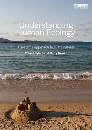 Understanding Human Ecology A systems approach to sustainability