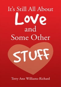It's Still All About Love and Some Other STUFF