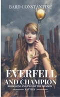 Everfell and Champion: Books One and Two of the Shadow Battles 8a6b33c5-92e2-42bd-9fcf-4210cfb9f74c