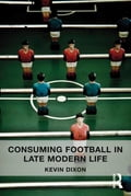 Consuming Football in Late Modern Life d5ee6d54-ba58-4981-895f-60ee4ab881ff