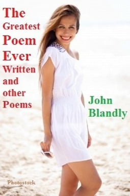 The Greatest Poem Ever Written, and Other Poems