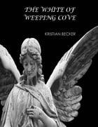 The White of Weeping Cove by Kristian Becker