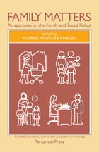 Family Matters: Perspectives on the Family and Social Policy
