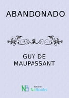 Abandonado by Guy de Maupassant