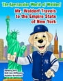 The Spectacular World of Waldorf: Mr. Waldorf Travels to the Empire State of New York Cover Image