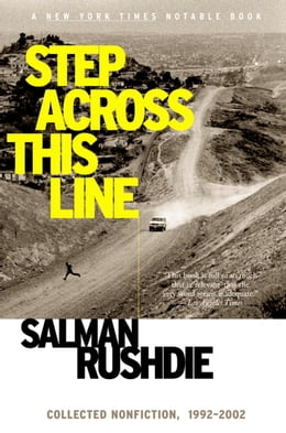 Book Step Across This Line: Collected Nonfiction 1992-2002 by Salman Rushdie