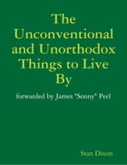 The Unconventional and Unorthodox Things to Live By