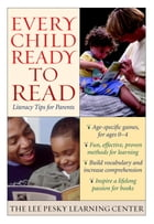 Every Child Ready to Read: Literacy Tips for Parents by The Lee Pesky Learning Center