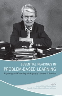 Essential Readings in Problem-Based Learning: Exploring and Extending the Legacy of Howard S…