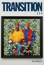 Transition 114: Transition: The Magazine of Africa and the Diaspora by IU Press Journals