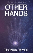 Other Hands by Thomas  James