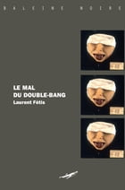 Le Mal du double bang by Laurent Fétis