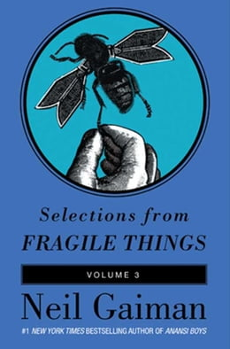 Book Selections from Fragile Things, Volume Three: 5 Short Fictions and Wonders by Neil Gaiman