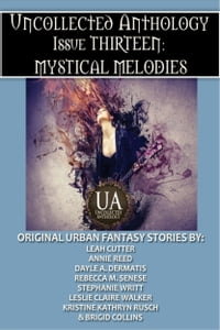 Mystical Melodies: A Collected Uncollected Anthology