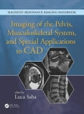 Imaging of the Pelvis, Musculoskeletal System, and Special Applications to CAD c2a0bff7-d56c-4b6c-a4c0-d364f0a4d6b6