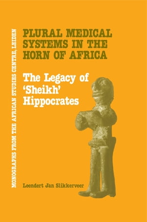 Plural Medical Systems In The Horn Of Africa: The Legacy Of Sheikh Hippocrates