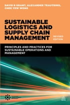 Sustainable Logistics and Supply Chain Management (Revised Edition)