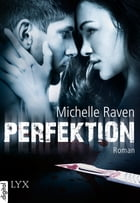 Perfektion by Michelle Raven