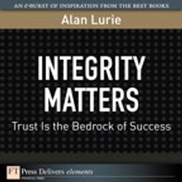 Book Integrity Matters: Trust Is the Bedrock of Success by Alan Lurie