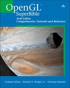 OpenGL SuperBible: Comprehensive Tutorial and Reference by Graham Sellers
