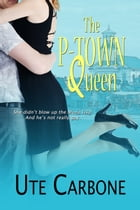 The P-Town Queen by Ute Carbone