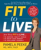 Fit to Live: The 5-Point Plan to Become Lean, Strong & Fearless for LIFE: The 5-Point Plan to be…