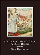 The Tailor and the Crow: An Old Rhyme with New Drawings by L. Leslie Brooke