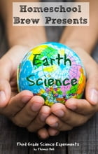 Earth Science: Third Grade Science Experiments by Thomas Bell
