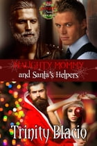 Naughty Mommy and Santa's Helpers: Book Two of The Naughty Series by Trinity Blacio