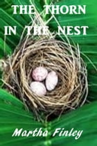 The Thorn in the Nest by Martha Finley