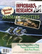Annals of Improbable Research, Vol. 17, No. 5: Special Animal Oddities Issue by Marc Abrahams