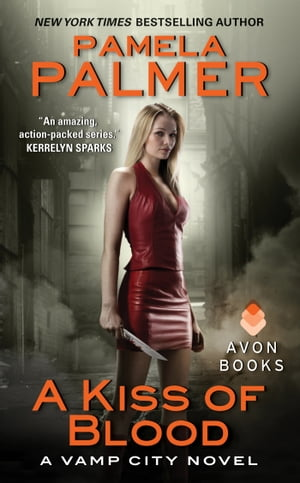 A Kiss of Blood: A Vamp City Novel by Pamela Palmer