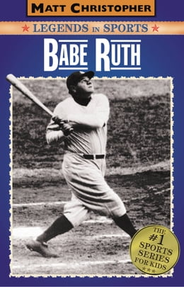 Book Babe Ruth: Legends in Sports by Matt Christopher
