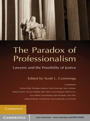 The Paradox of Professionalism Lawyers and the Possibility of Justice