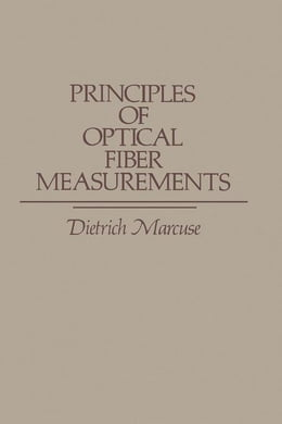 Book Principles of Optical Fiber Measurements by Marcuse, Dietrich