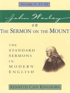 John Wesley on the Sermon on the Mount: The Standard Sermons in Modern English Volume: 2, 21 - 33