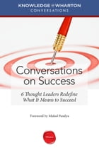 Conversations on Success by Knowledge@Wharton