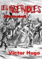 Les Misérables (Illustrated) by Victor Hugo